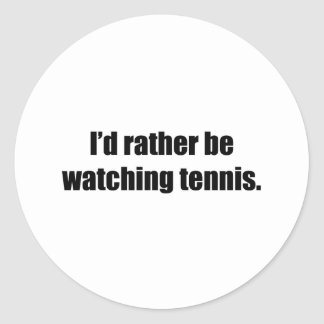 I'd Rather Be Watching Tennis Round Sticker