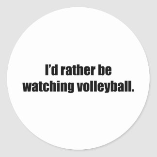 I'd Rather Be Watching Volleyball Classic Round Sticker
