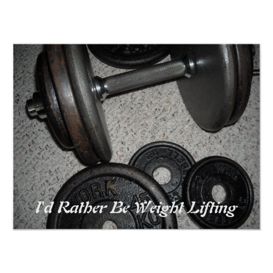 I'd Rather Be Weight Lifting Poster