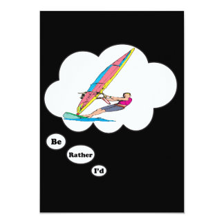 I'd rather be Wind Surfing 2 5x7 Paper Invitation Card