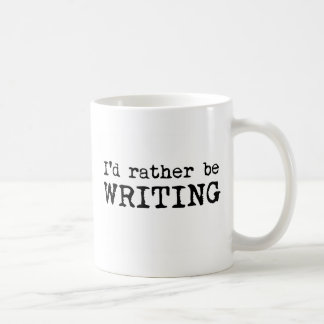 I'd Rather Be Writing gifts for writers Coffee Mug