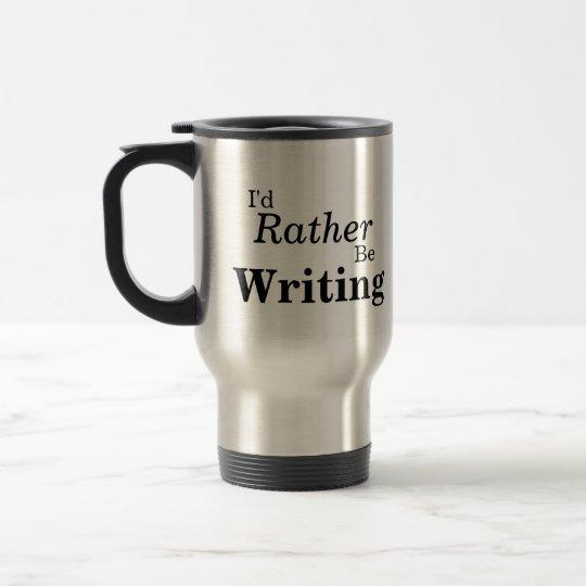I'd Rather Be Writing Mug