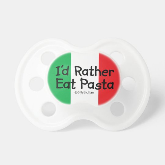I'd Rather Eat Pasta Pacifier