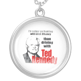 I'd rather go hunting with Dick Cheney. Faded.png Pendants