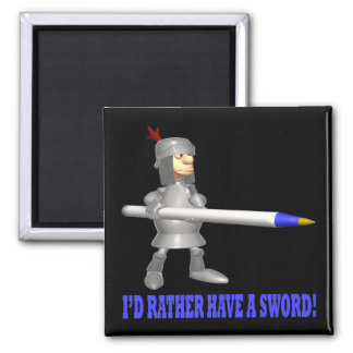 Id Rather Have A Sword Square Magnet