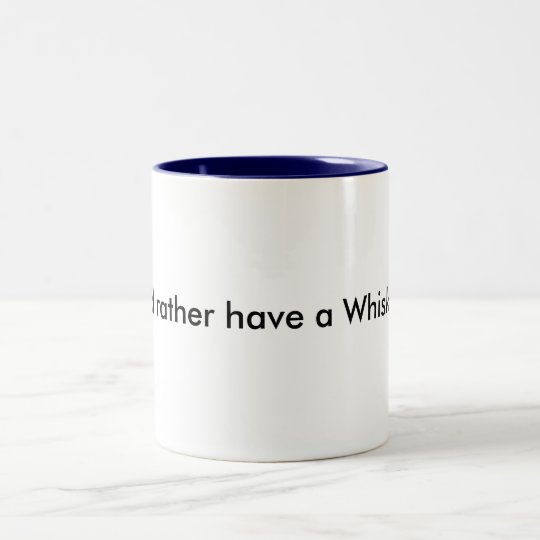 I'd rather have a Whisky mug. Two-Tone Coffee