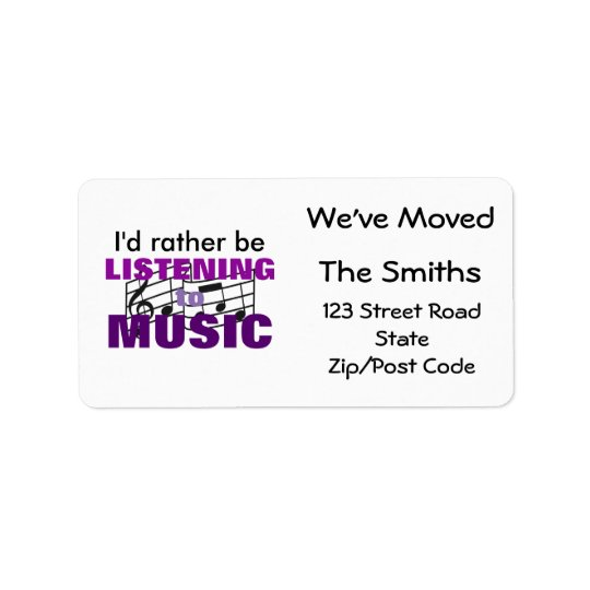 I'd Rather Listen To Music, We've Moved Address Label