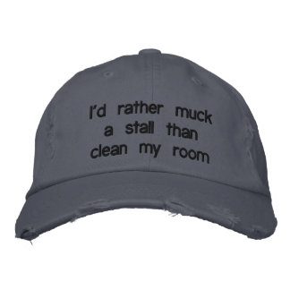 I'd rather muck a stall than clean my room embroidered baseball cap