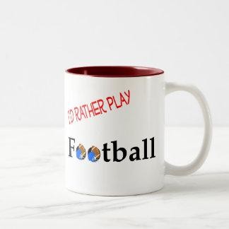 I'd Rather Play Football Mug