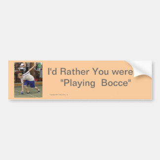 I'd  Rather you were too.... Bumper Sticker