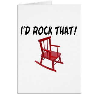 I'd Rock That Chair Greeting Card