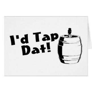 Id Tap Dat Beer Keg Greeting Card