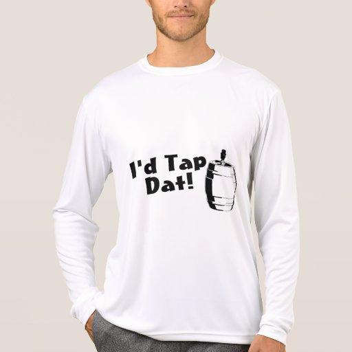 Id Tap Dat Keg Shirts