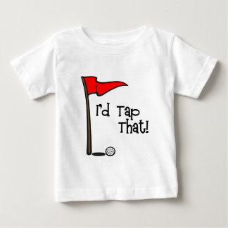 I'd Tap That - Golf Baby T-Shirt