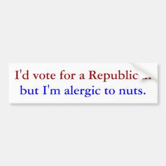 I'd vote for a Republican, but I'm alergic to nuts Car Bumper Sticker