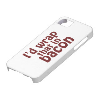 I'd Wrap That In Bacon iPhone 5 Case