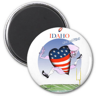 Idaho Loud and Proud, tony fernandes 6 Cm Round Magnet