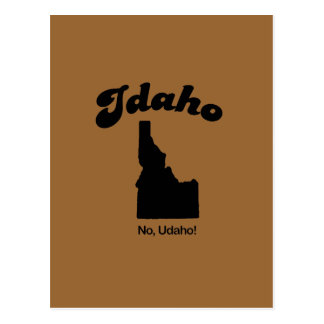 Idaho Motto - No U da ho Postcard