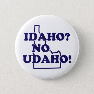 Idaho No Udaho 6 Cm Round Badge