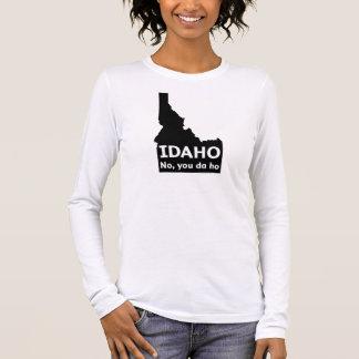 Idaho No, You Da Ho Long Sleeve T-Shirt