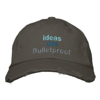 Ideas are Bulletproof Embroidered Hat