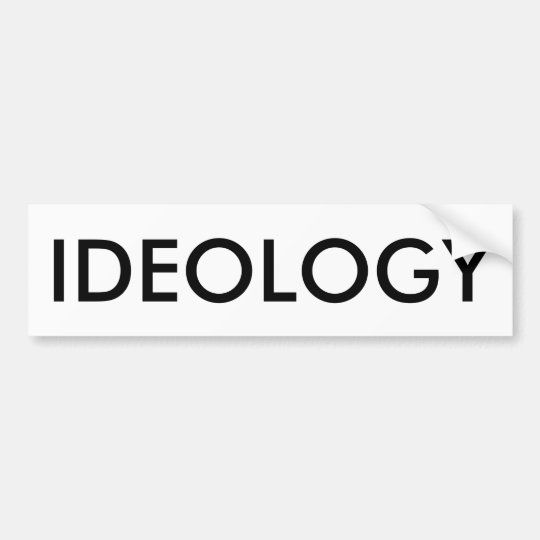 IDEOLOGY Bumper Sticker (BLACK ON WHITE)