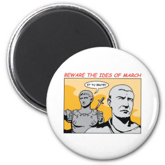 Ides of March 6 Cm Round Magnet