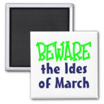 Ides of March Square Magnet