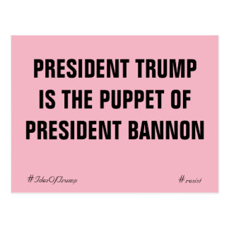 Ides of Trump Trump is Bannon Puppet Resist Postcard