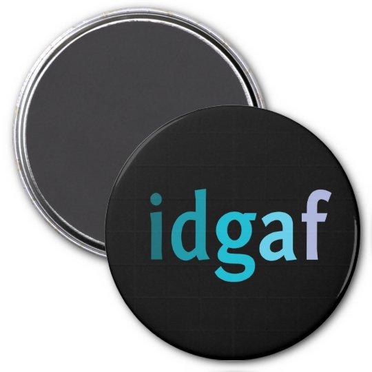 IDGAF About Magnets