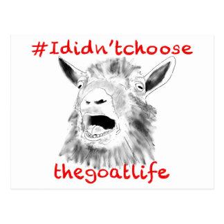 '#Ididn'tchoosethegoatlife' funny bleating goat Postcard