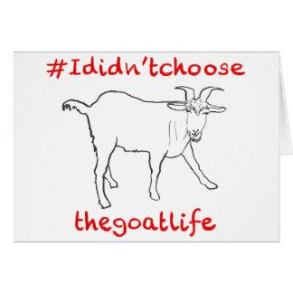 '#Ididn'tchoosethegoatlife' funny quizzical goat Greeting Card