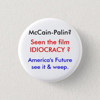 Idiocracy-McCain's World 3 Cm Round Badge