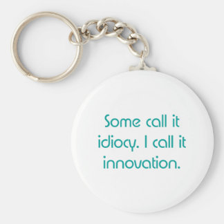 Idiocy or Innovation Basic Round Button Key Ring