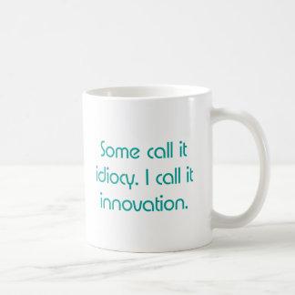 Idiocy or Innovation Coffee Mugs