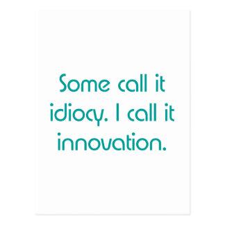 Idiocy or Innovation Postcard