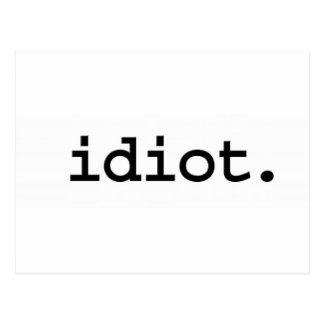 idiot. postcard