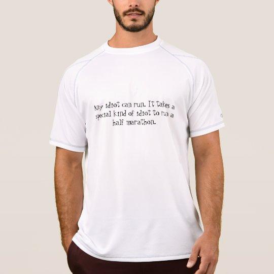 Idiot run half marathon T-Shirt