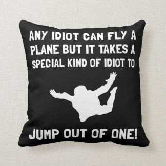 Idiot Skydiving Cushion