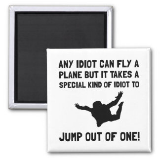 Idiot Skydiving Square Magnet