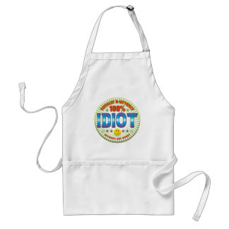 Idiot Totally Aprons