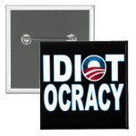 IDIOTOCRACY: Anti-Democrats Merchandise Pinback Button