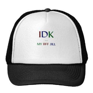 IDK My BFF Jill Cap