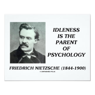 Idleness Is The Parent Of Psychology 11 Cm X 14 Cm Invitation Card