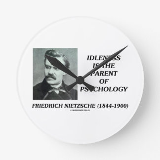 Idleness Is The Parent Of Psychology Nietzsche Clock