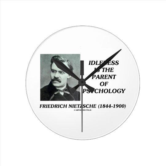 Idleness Is The Parent Of Psychology Nietzsche Round