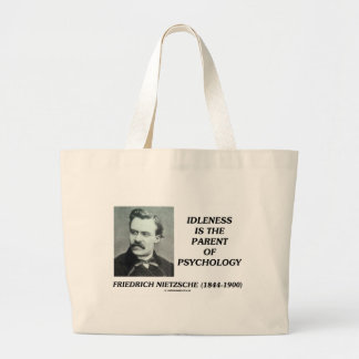 Idleness Is The Parent Of Psychology Jumbo Tote Bag