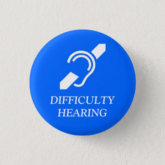 IDS DIFFICULTY HEARING 3 CM ROUND BADGE