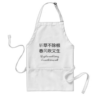 If a job is worth doing, it's worth doing well standard apron