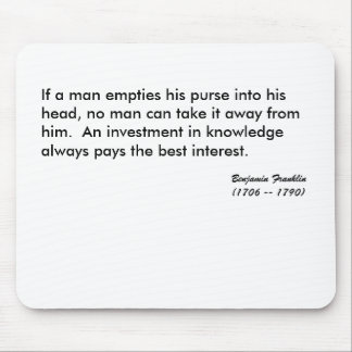 If a man empties his purse into his head, no ma... mouse mat